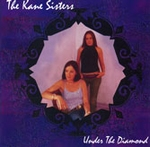 Kane Sisters The - Under The Diamond